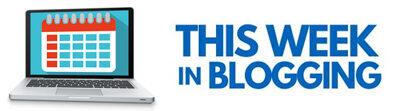 This Week in Blogging